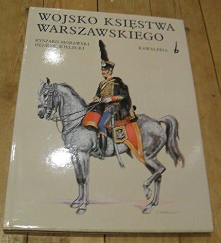 Wojsko Ksiestwa Warszawskiego - Kawaleria: Morawski, Ryszard /. Henryk Wielecki