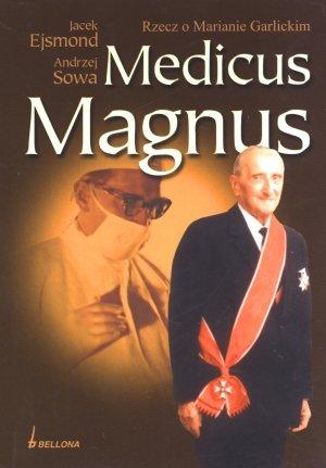 9788311114197: Medicus Magnus. Rzecz o marianie Garlickim (polish)