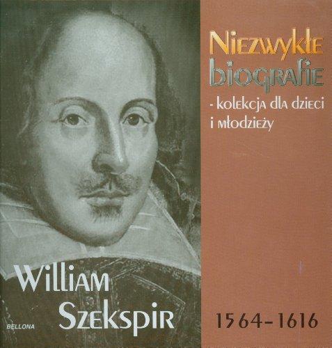 William Szekspir Niezwykle biografie: Praca Zbiorowa