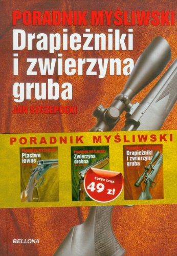 9788311122543: Poradniki mysliwskie Drapiezniki i zwierzyna gruba Zwierzyna drobna Ptactwo lowne