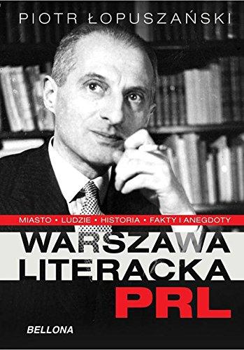 9788311135765: Warszawa literacka PRL