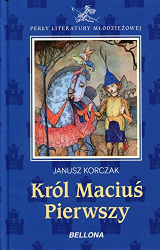 9788311139718: Król Macius Pierwszy