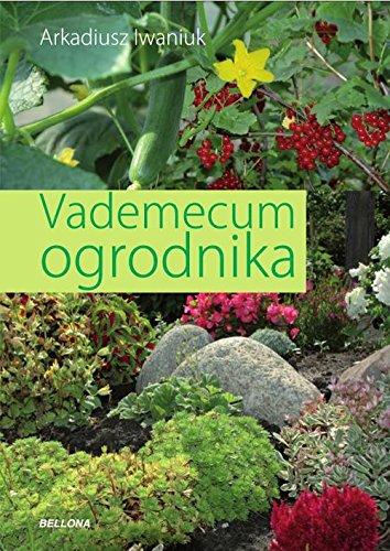 Vademecum ogrodnika: Iwaniuk Arkadiusz
