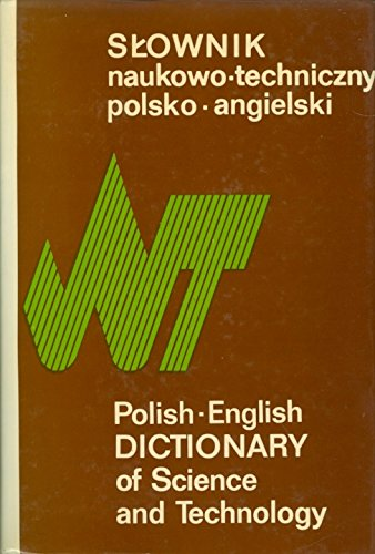 Polish - English Dictionary of Science and Technology