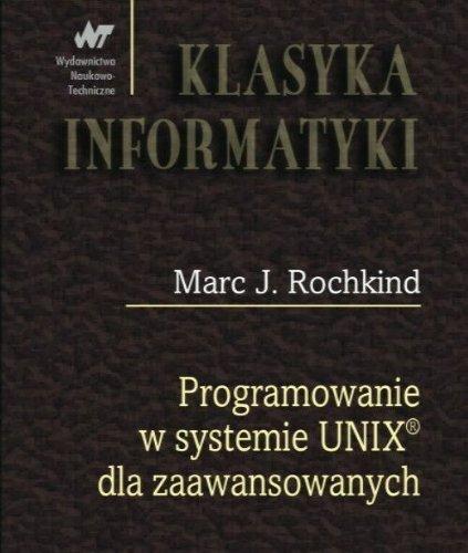 9788320432534: Programowanie w systemie UNIX dla zaawansowanych