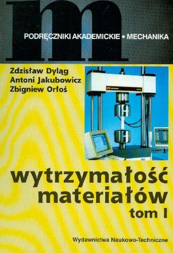 9788320433463: Wytrzymalosc materialow t.1