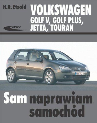 9788320616507: Volkswagen Golf V Golf Plus Jetta Touran