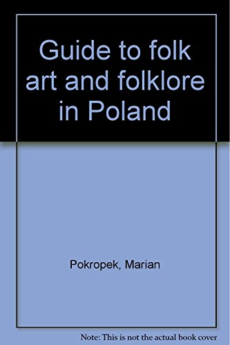 Guide to Folk Art and Folklore in Poland