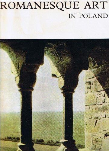 Romanesque Art in Poland: Swiechowski, Zygmunt; Translated By Alina and Jerzyu Baldyga