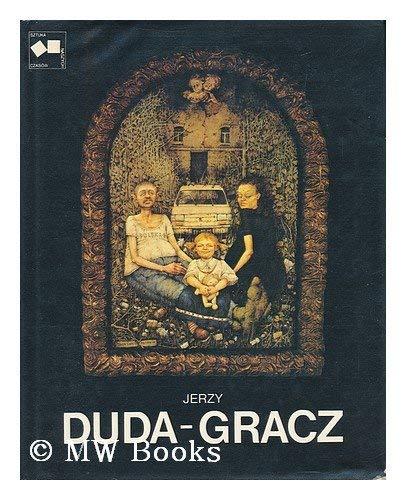 Jerzy Duda-Gracz / [Wstep Krzysztof Teodor Toeplitz: Duda-Gracz, Jerzy (1941-)