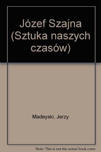 Jozef Szajna: Madeyski, Jerzy