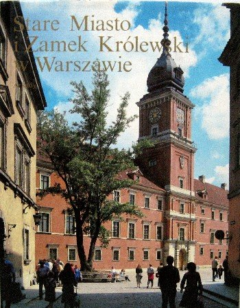 Warsaw: Old Town and Royal Castle (Stare: Jan Zachwatowicz; Piotr