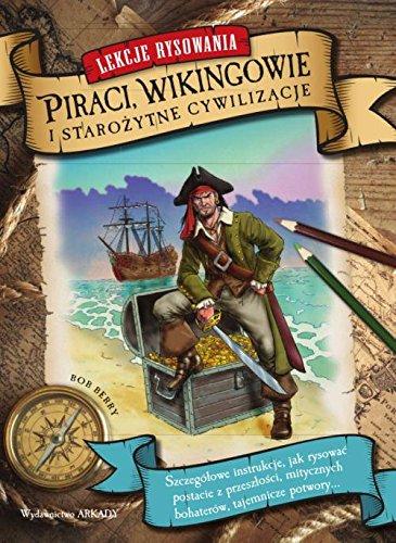 Lekcje rysowania. Piraci, Wikingowie i Starozytne Cywilizacje: Berry Bob
