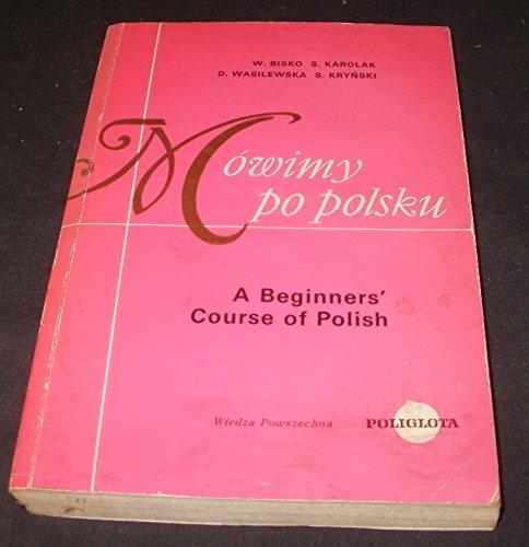 9788321400242: Mowimy Po Polsku, a Beginners Course of Polish