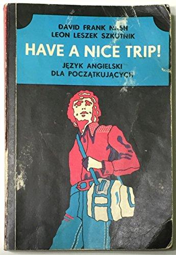 have a nice trip!: david frank nash/leon