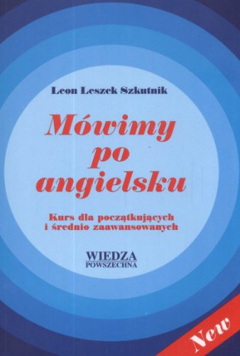 M?wimy po angielsku: Kurs dla poczatkujacych i: Szkutnik, Leon Leszek