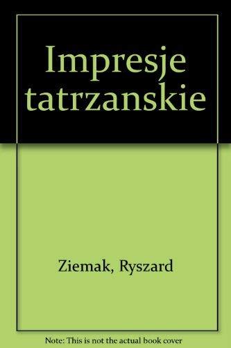 Impresje Tatrzanskie by Jacek Kolbuszewski and Ryszard