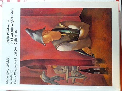 9788322106235: Malarstwo polskie w kolekcji Ewy i Wojciecha Fibakow =: Polish painting in the Ewa and Wojtek Fibak collection (Polish Edition)