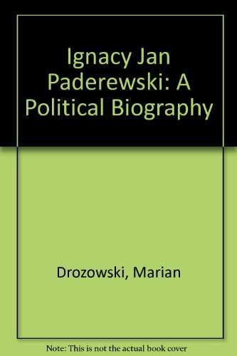 IGMAY JAN PADEREWSKI. a political biography.