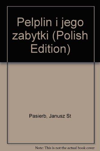 Pelplin i jego zabytki: Janusz St Pasierb