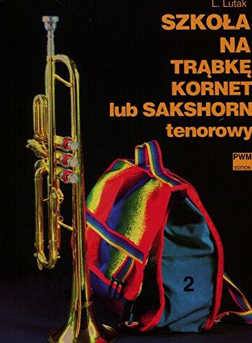 9788322418628: Szkola na trabke kornet lub sakshorn tenorowy czesc 2