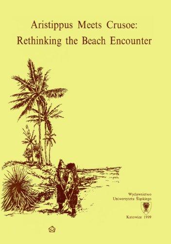 Aristippus Meets Crusoe: Rethinking the Beach Encounter: Erhard Reckwitz, Ampie