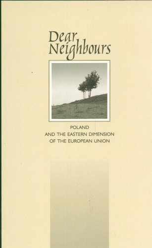 9788322725870: Dear Neighbours Poland and the Eastern Dimension of the European Union