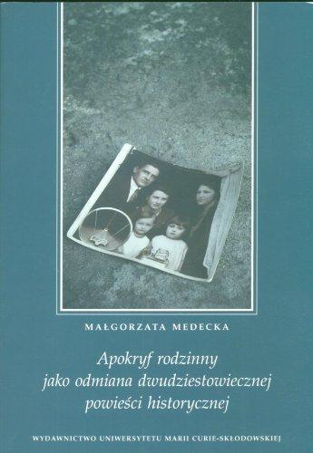 9788322727034: Apokryf rodzinny jako odmiana dwudziestowicznej powiesci historycznej