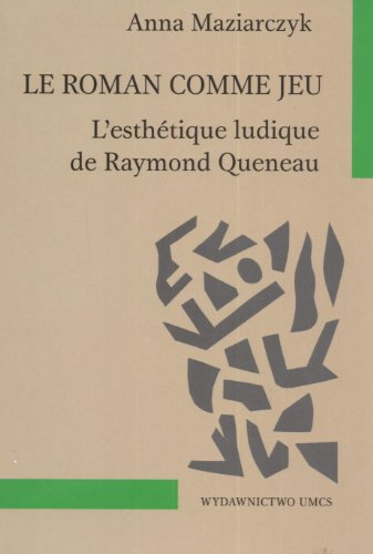 9788322727355: Le roman comme jeu: L'esth�tique ludique de Raymond Queneau