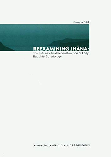 9788322732601: Reexamining Jhana: Towards a Critical Reconstruction of Early Buddhist Soteriology