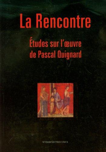 9788322732991: La Rencontre: Etudes sur I'oeuvre de Pascal Quignard
