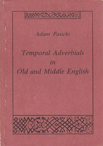 9788322800829: Temporal adverbials in Old and Middle English (Rozprawa habilitacyjna / Katolicki Uniwersytet Lubelski, Wydział Nauk Humanistycznych)