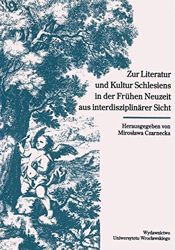 9788322917053: Zur Literatur und Kultur Schlesiens in der Frühen Neuzeit aus interdisziplinärer Sicht (Acta Universitatis Wratislaviensis) (German Edition)