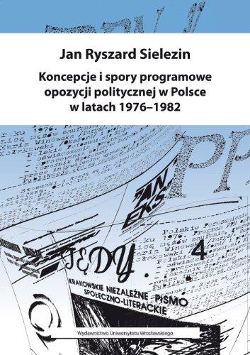 9788322933329: Koncepcje i spory programowe opozycji politycznej w Polsce w latach 1976-1982