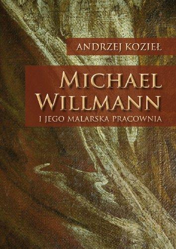 9788322933565: Michael Willmann i jego malarska pracownia