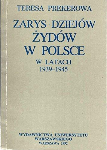 9788323007890: Zarys dziejów Żydów w Polsce w latach 1939-1945 (Polish Edition)