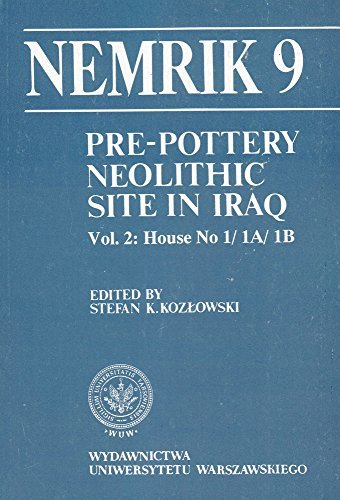 9788323007975: Pre-Pottery Neolithic Site in Iraq, Nemrik 9, Vol. 2: House No 1/1 A/1 B