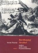 Bartlomiej Strobel malarz epoki wojny trzydziestoletniej t.1: Tylicki, Jacek