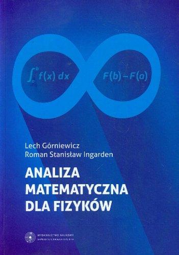Analiza matematyczna dla fizykow: Grniewicz Lech Ingarden Roman Stanisaw