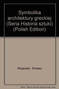 9788323207160: Symbolika architektury greckiej (Seria Historia sztuki) (Polish Edition)