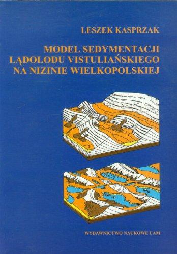 Model Sedymentacji Ladolodu Vistulianskiego Na Nizinie Wielkopolskiej: Kasprzak, Leszek