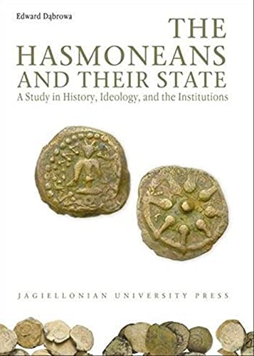 9788323328377: The Hasmoneans and Their State: A Study in History, Ideology, and the Institutions (Electrum)