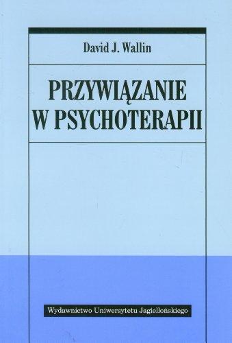 Przywiazanie w psychoterapii: David J. Wallin