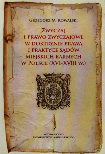 9788323336266: Zwyczaj i prawo zwyczajowe w doktrynie prawa i praktyce sadó miejskich karnych w Polsce XVI-XVIII w. (Polska wersja jezykowa)