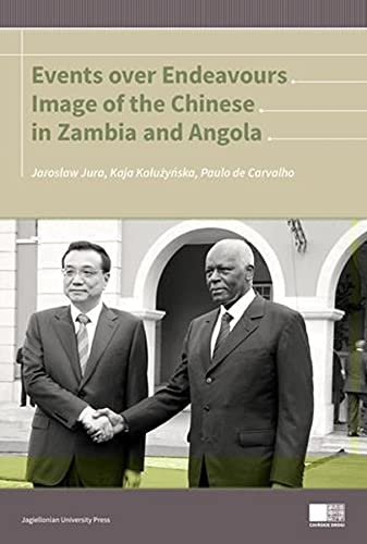 9788323338406: Events Over Endeavours: Image of the Chinese in Zambia and Angola