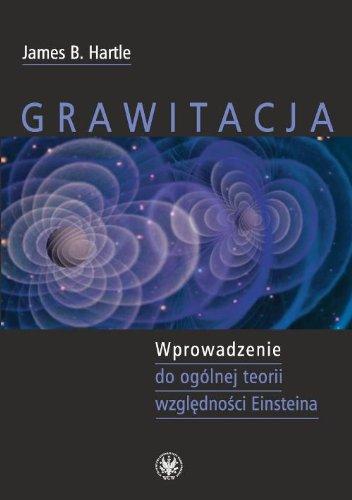 9788323504764: Grawitacja Wprowadzenie do ogolnej teorii wzglednosci Einsteina