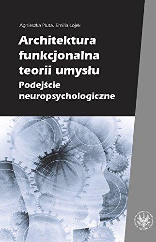 9788323514398: Architektura funkcjonalna teorii umyslu Podejscie neuropsychologiczne