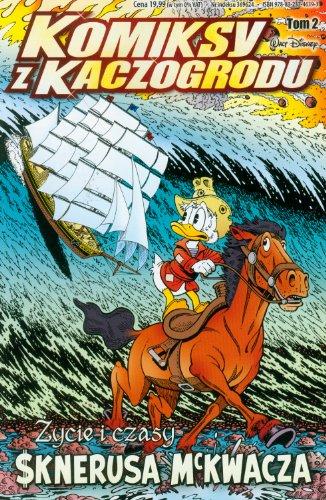 Komiksy z Kaczogrodu Zycie i czasy Sknerusa: n/a