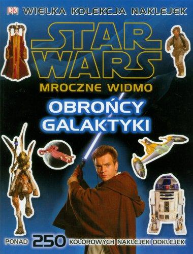 Star Wars Mroczne Widmo Obroncy Galaktyki: Opracowanie zbiorowe