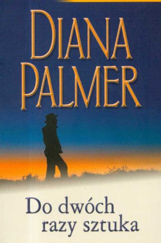 Do Dwoch Razy Sztuka: Diana Palmer